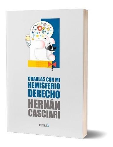 Imagen 1 de 2 de Charlas Con Mi Hemisferio Derecho - Hernán Casciari