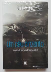 Um Céu Cinzento A História Da Aviação Na Revolução De 1932