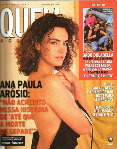 Revista Quem 61/2001 - Ana Paulo Arósio/carla Perez/dado