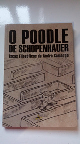 Livro O Poodle De Schopenhauer - Andre Camargo