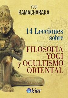14 Lecciones Sobre Filosofia Yogi Y Ocultismo Oriental - Ram