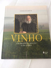 Livro Vinho Um Presente Do Céu E Da Terra Anselm Grün