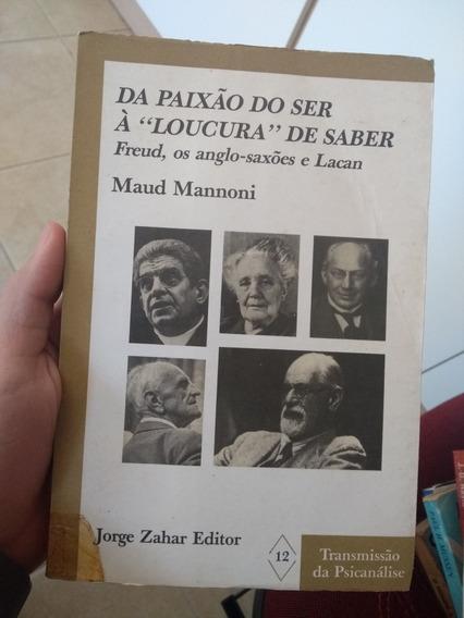 Livro Da Paixão Do Ser À Loucura De Saber
