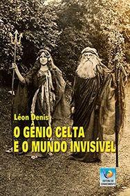 Gênio Celta E O Mundo Invisível - Mediunika