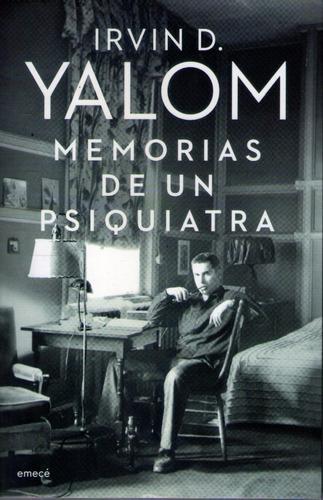 Memorias De Un Psiquiatra Irvin Yalom
