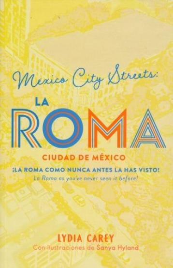 La Roma Mexico City Streets. Ciudad De México Bilingúe