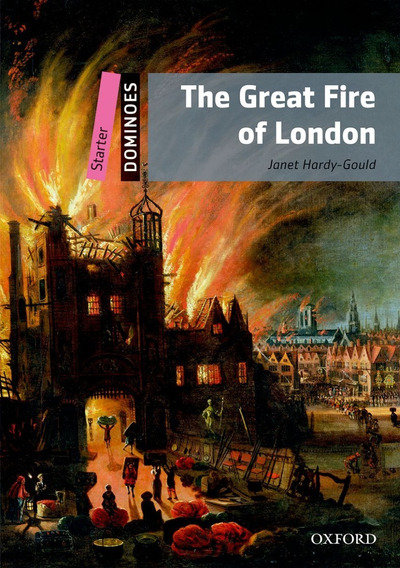 The Great Fire Of London - Dominoes Starter - Oxford