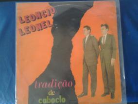 Lp Leoncio E Leonel - Tradição De Caboclo