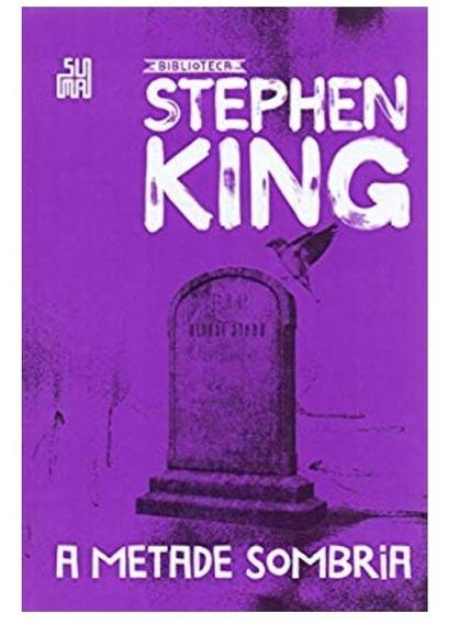 Livro A Metade Sombria - Stephen King Capa Dura - Lacrado