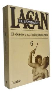Seminario 6 De Lacan - El Deseo Y Su Interpretación