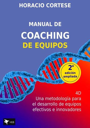 Imagen 1 de 2 de Manual De Coaching De Equipos - Libro Nuevo - Envios