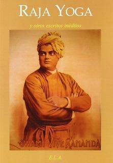 Raja Yoga Y Otros Escritos Inéditos - Swami Vivekananda