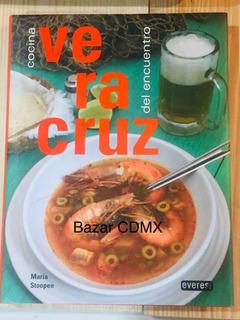 Cocina Del Encuentro Veracruz Everest Maria Stoopen Envío Gr