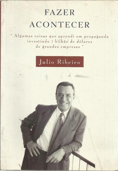 Livro Fazer Acontecer Julio Ribeiro 10ª Edição 1999