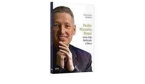 Livro Padre Marcelo Rossi Uma Vida Dedicada A Deus