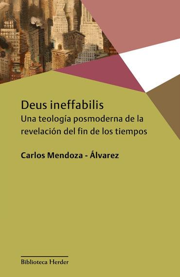 Deus Ineffabilis Teología Posmoderna De La Revelación Herder