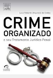 Crime Organizado E Seu Tratamento Jurídi Luiz Roberto Ungar