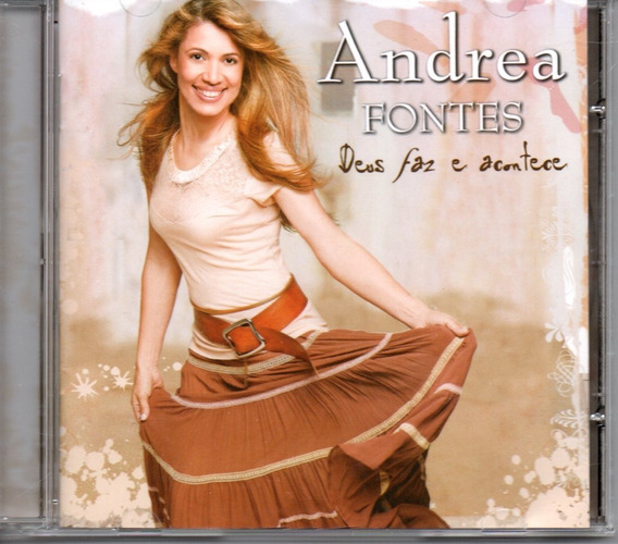 Cd Andrea Fontes - Deus Faz E Acontece