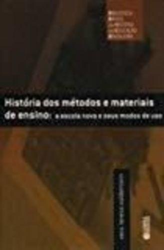 História Dos Métodos E Materiais De Ensino. A Escola Nova...