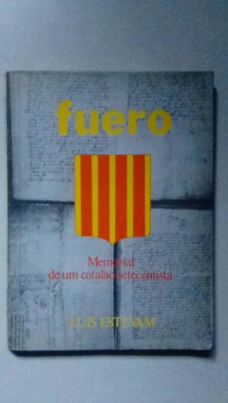 Livro Fuero Memorial De Um Catalão Setecentista Luis Estevam
