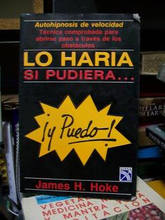 Lo Haria Si Pudiera...y Puedo James Hoke