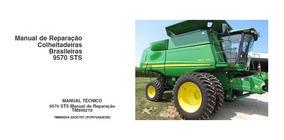 Manual Tecnico Reparação Colheitadeira Jd 9570 Sts