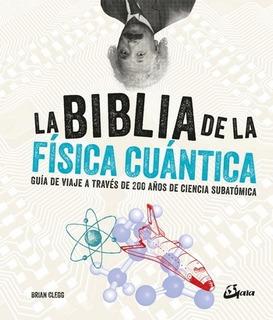 La Biblia De La Física Cuántica - Brian Clegg - Nuevo