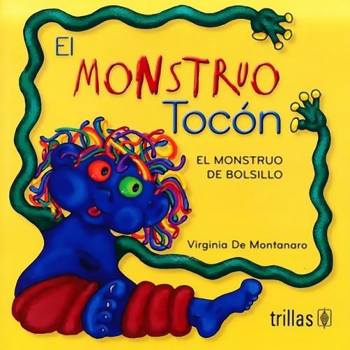 Imagen 1 de 1 de El Monstruo Tocón - Virginia De Montanaro - Trillas