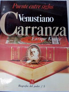 Venustiano Carranza.puente Entre Siglos. Enrique Krauze.1987