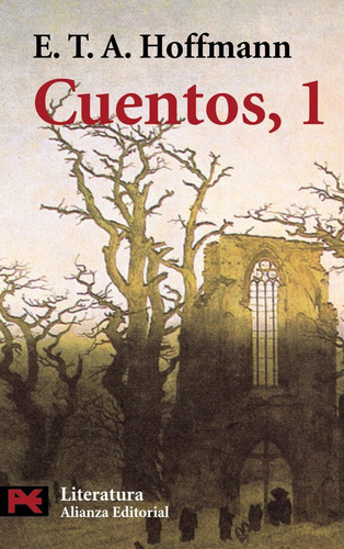 Cuentos 1, E. T. A. Hoffmann, Ed. Alianza