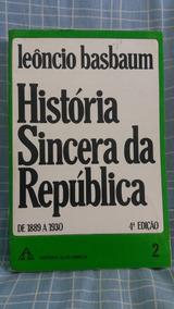 História Sincera Da República - Volume 2