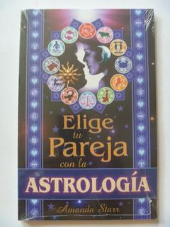 Libro De Astrologia Elige Tu Pareja Con La Astrologia