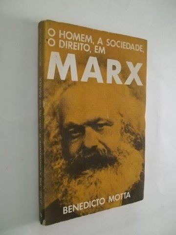 * O Homem, A Sociedade, O Direito, Em Marx - Livro