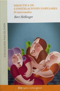 Bert Hellinger - Didáctica De Constelaciones Familiares