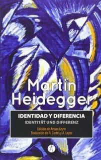 Identidad Y Diferencia - Heidegger, Martin