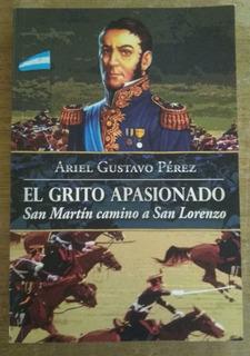 Libro El Grito Apasionado, San Martin Camino A San Lorenzo.