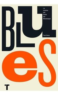 ** Blues, La Musica Del Delta Del Mississippi ** Ted Gioia