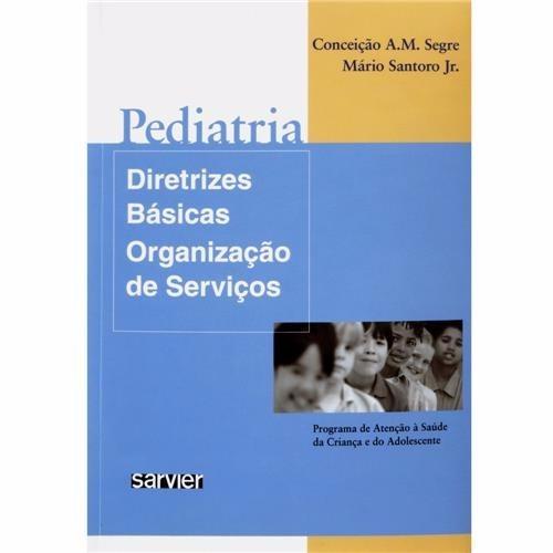 Pediatria - Diretrizes Básicas, Organização De Serviços