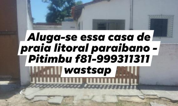 Aluga-se Essa Casa De Praia Na Paraíba Pitimbu