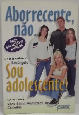 Livro Aborrecente, Não. Sou Adolescente Romance Espírita