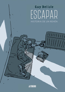 Escapar - Historia De Un Rehén, Guy Delisle, Astiberri