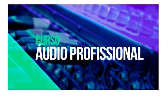 Curso De Áudio Profissional - Tecnicas De Alinhamento