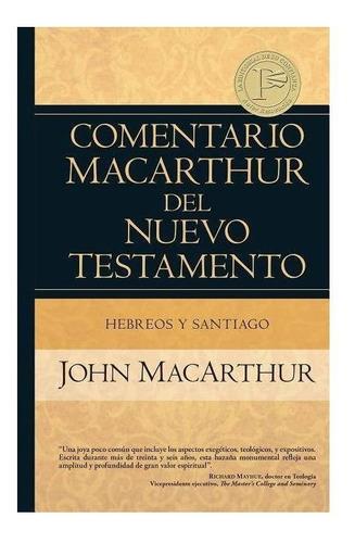 Imagen 1 de 3 de Coment. Macarthur N. T.: Hebreos Y Santiago Estudio
