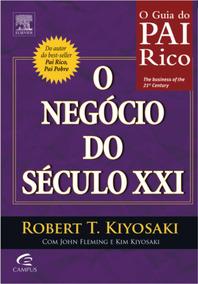 Livro O Negócio Do Século Xxi - O Guia Do Pai Rico