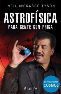 Astrofísica Para Gente Con Prisa - Neil Degrasse Tyson