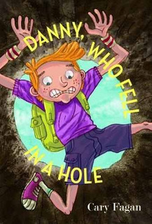 Danny, Who Fell In A Hole Isbn: 9781554983117 Autor: Cary
