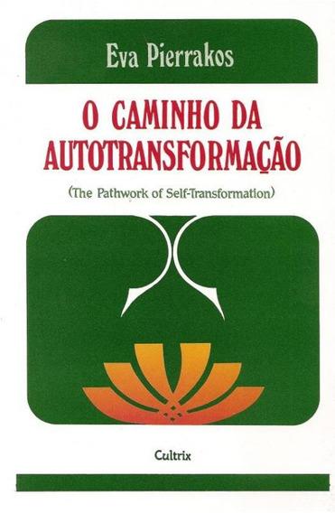 Caminho Da Autotransformacao, O