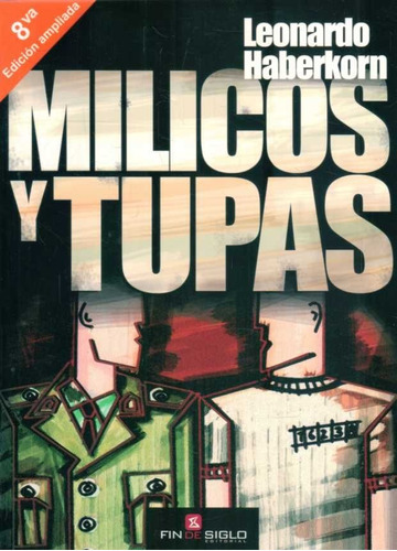 Libro: Milicos Y Tupas / Leonardo Haberkorn