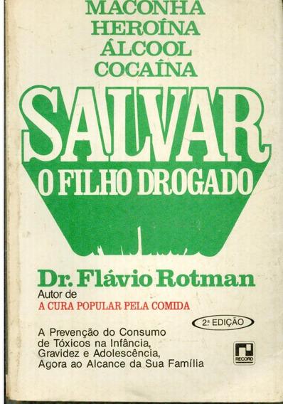 Livro Maconha Heroína Álcool Cocaína Salvar O Filho Drogado