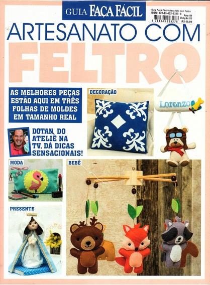 Revista Guia Faça Fácil Artesanato Com Feltro